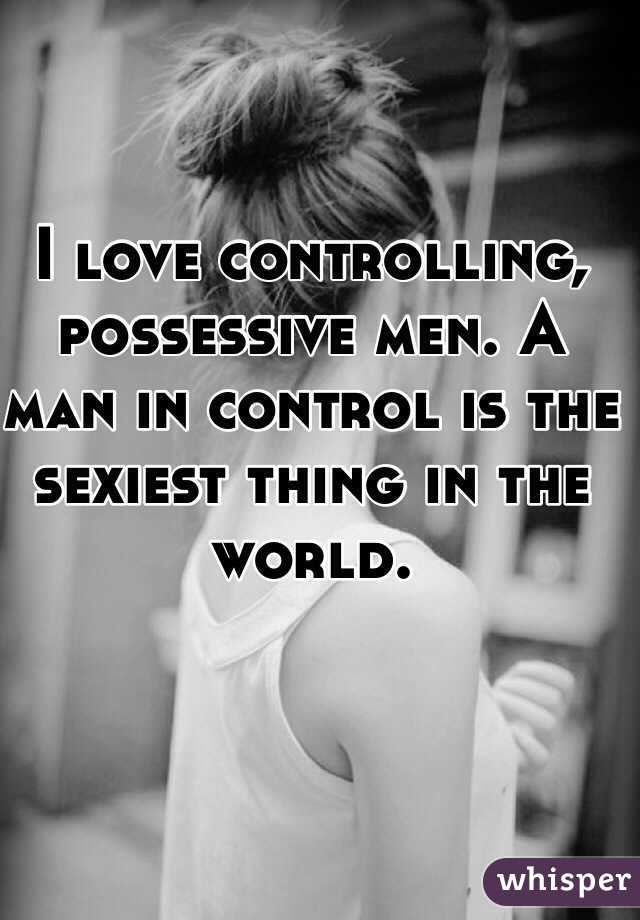 Controlling possessive men