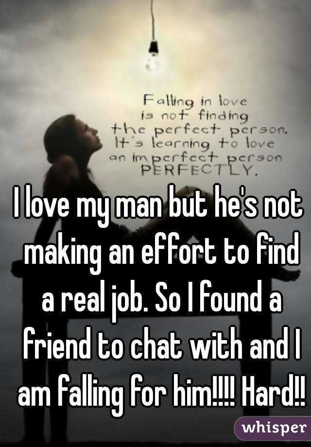 I Love My Man But Heu0027s Not Making An Effort To Find A Real Job.