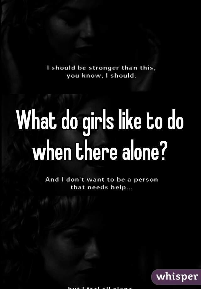 What do girls like