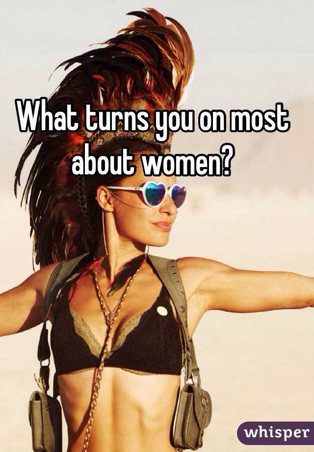what turns women on the most