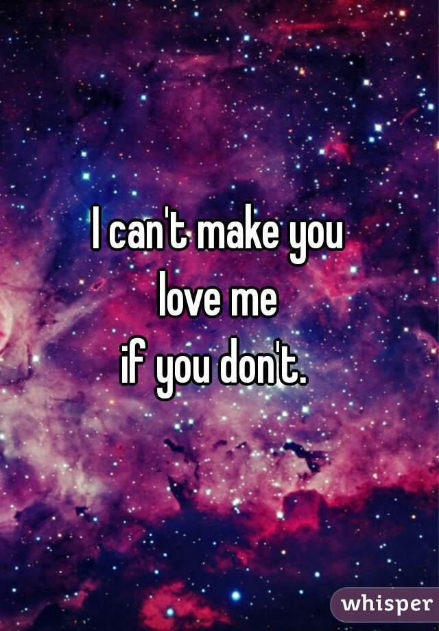 i can make you love me if you don t