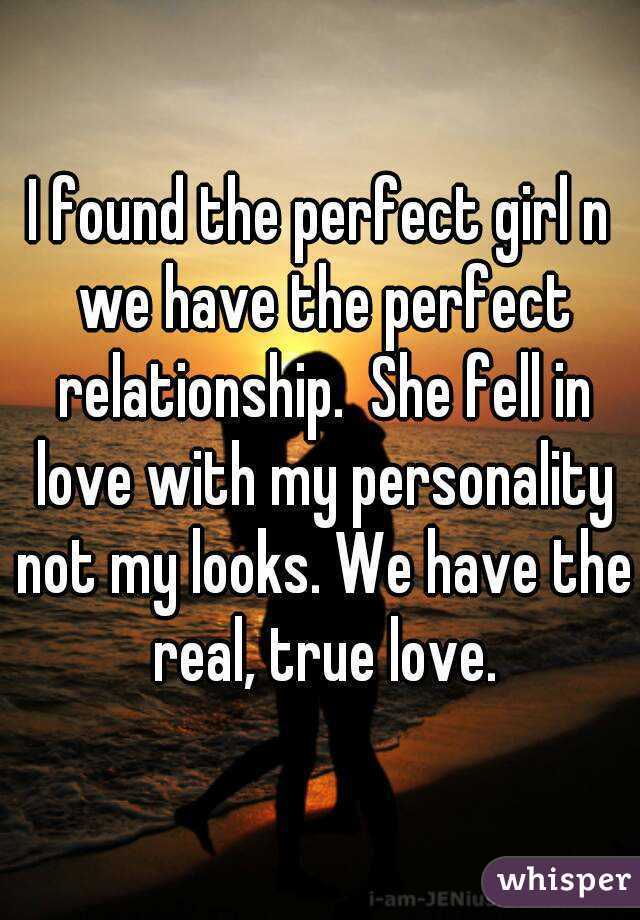 I Found The Perfect Girl N We Have The Perfect Relationship. She Fell In  Love With ...