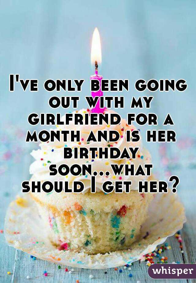 What can i get my girlfriend for her birthday