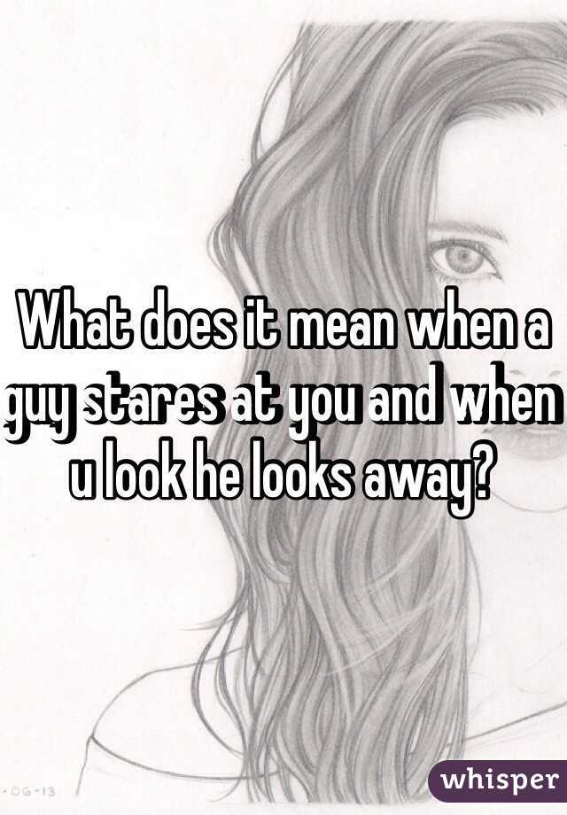 When A Guy Stares At You