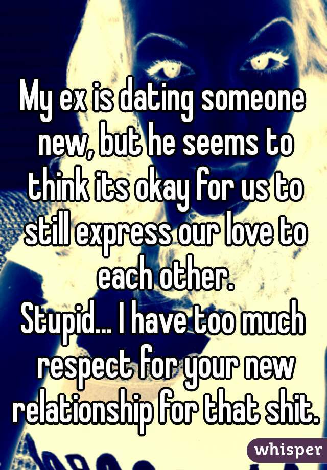 Dating someone but in love with your ex