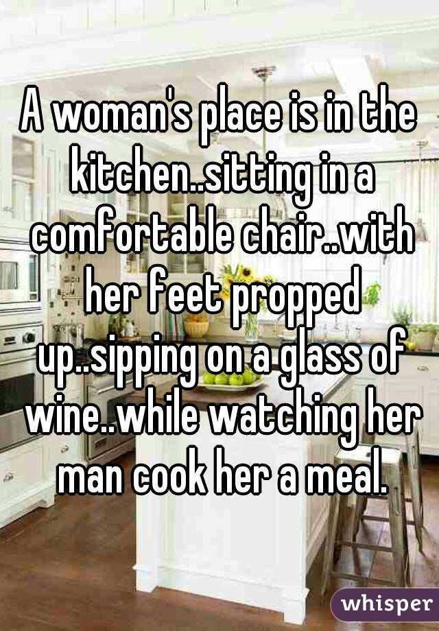 A Womans Place Is In The Kitchensitting Comfortable Chairwith Her Feet Propped