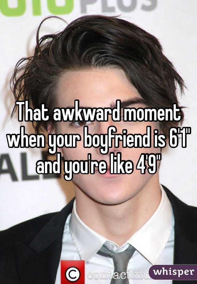 """That awkward moment when your boyfriend is 6'1"""" and you're like 4'9"""""""