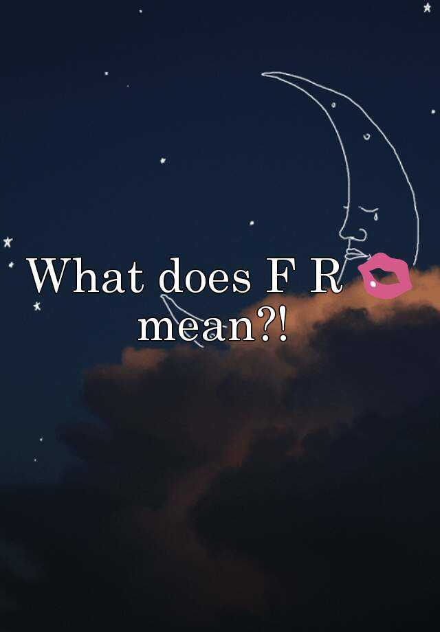 What Does Fr Mean >> What Does F R Mean