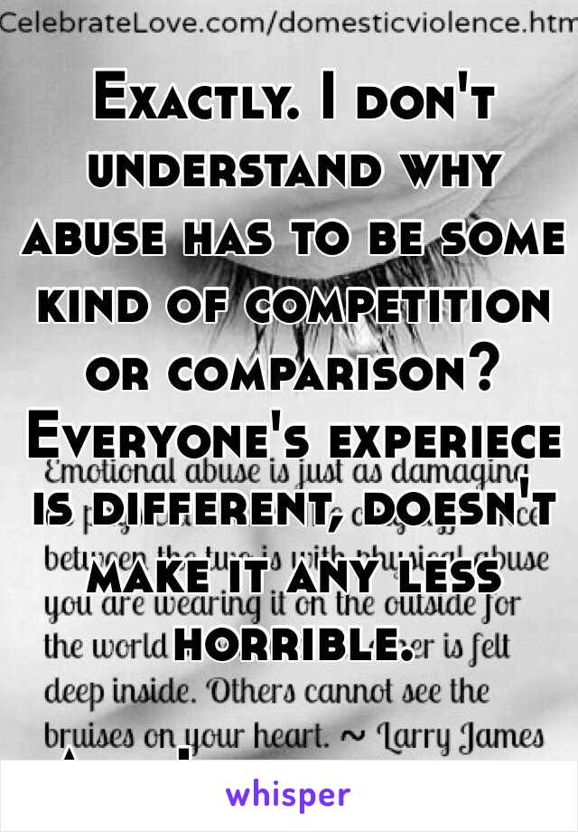 Exactly  I don't understand why abuse has to be some kind of