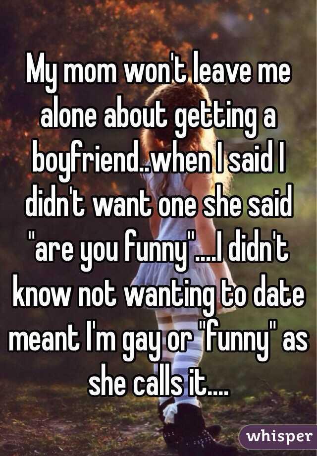 boyfriend wont leave his mother