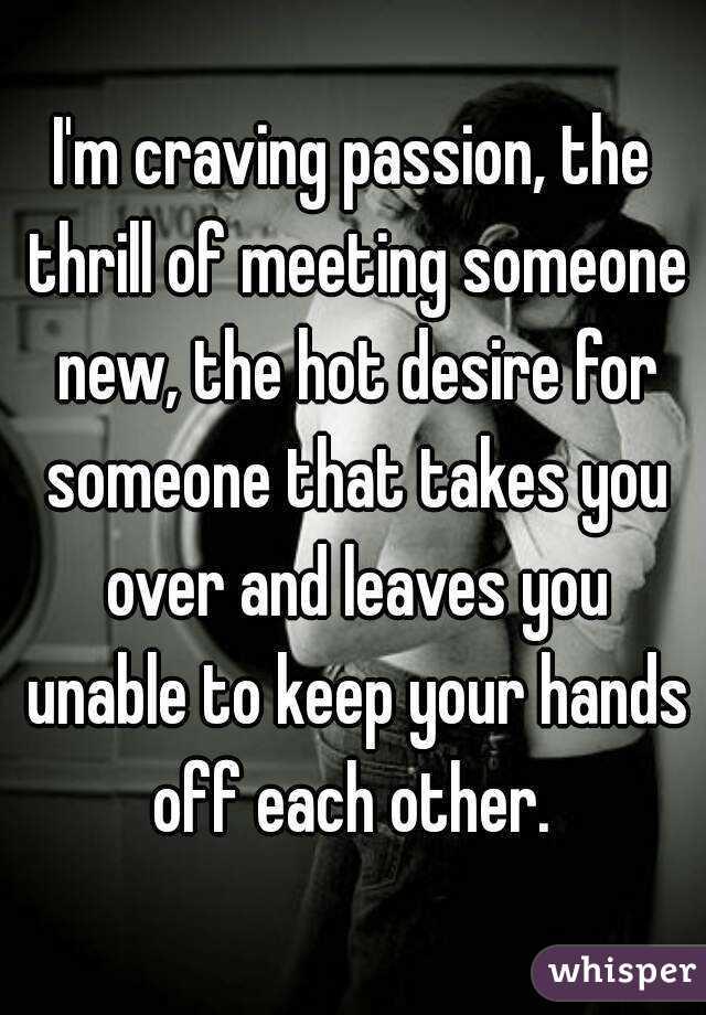 Desire for passion