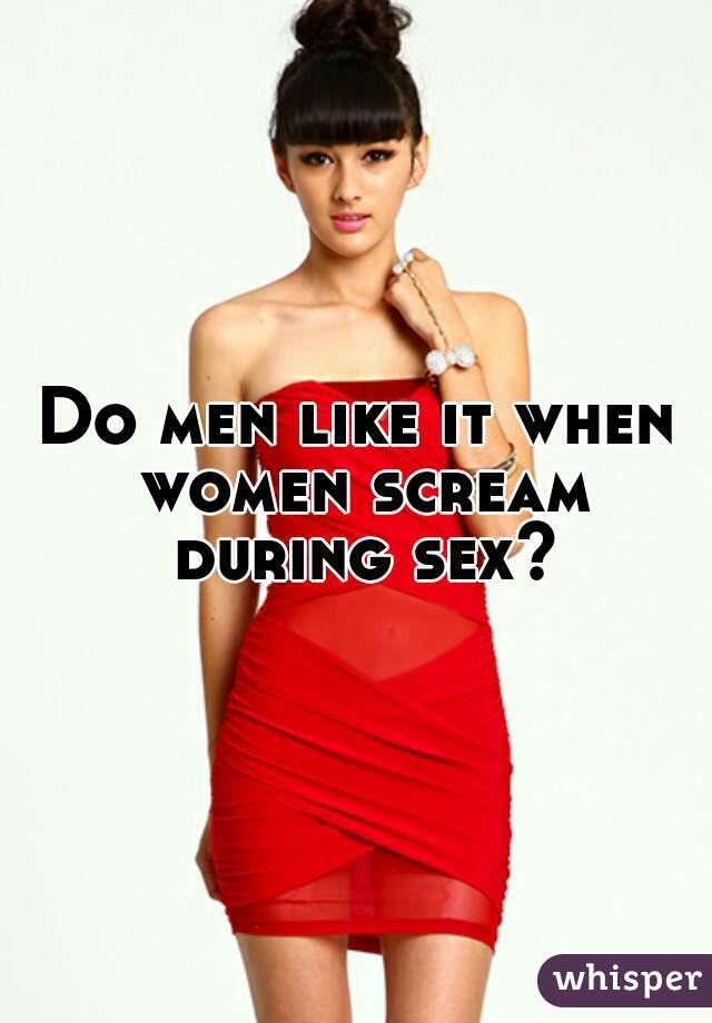 Why women scream while having sex