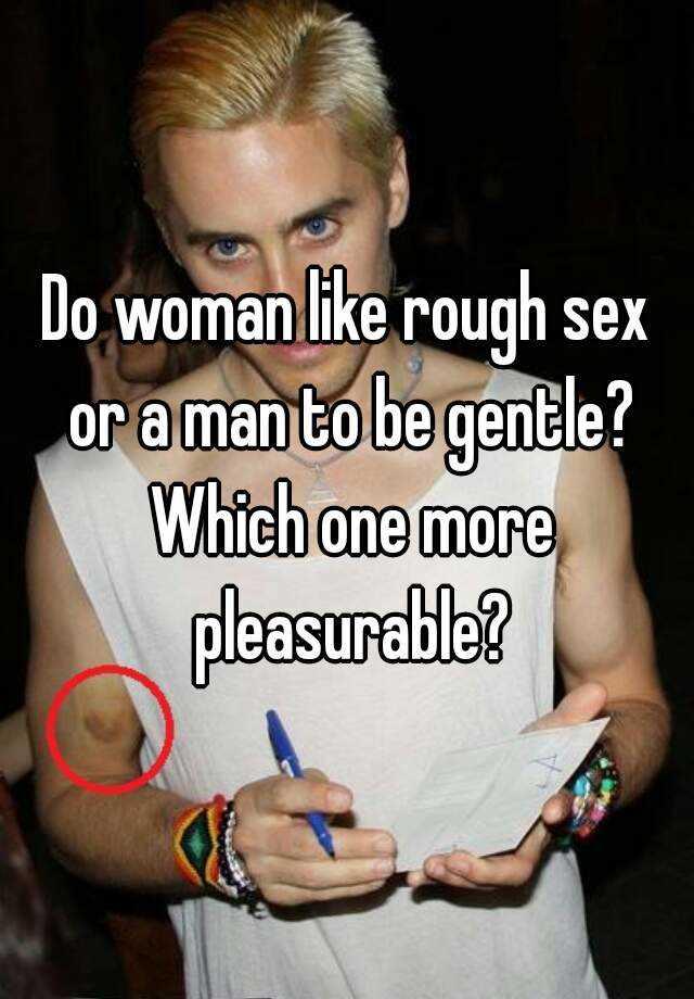 Why do women like it rough