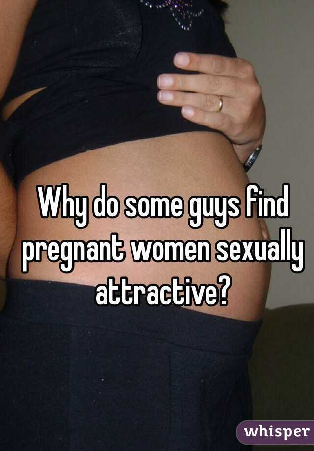 Sexually Attracted To Pregnant Women