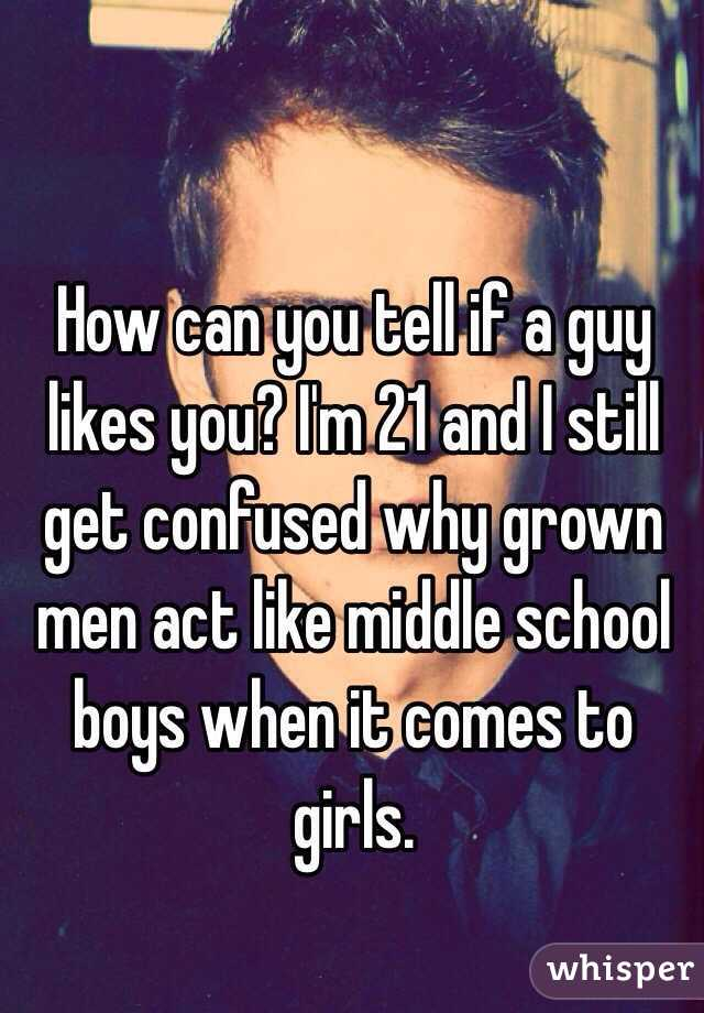 How can you tell if a man like you