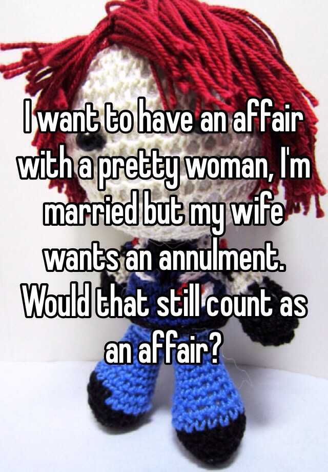 My wife wants an affair