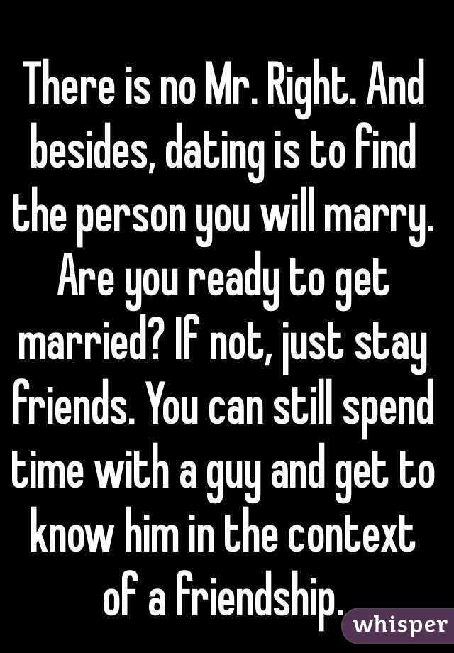 Right How I Do Know Person If Dating I The