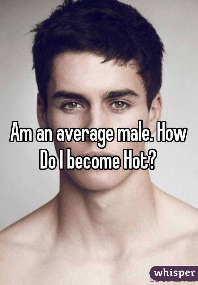 How do i become hot