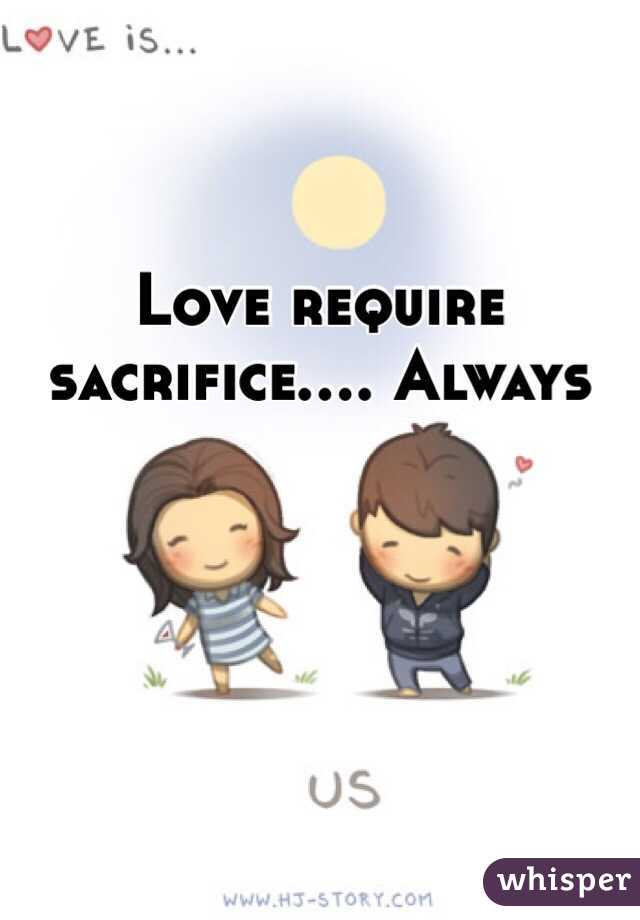 Love require sacrifice always thecheapjerseys Image collections