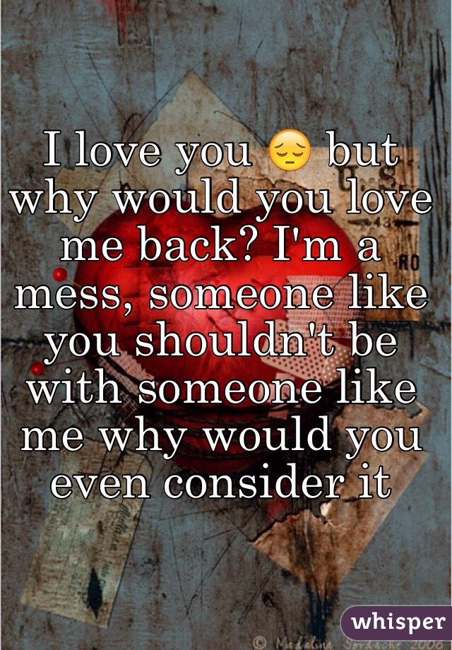 would he like me