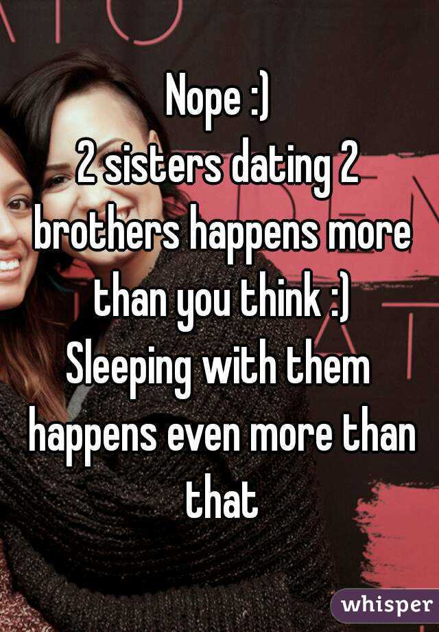 2 brothers dating 2 sisters