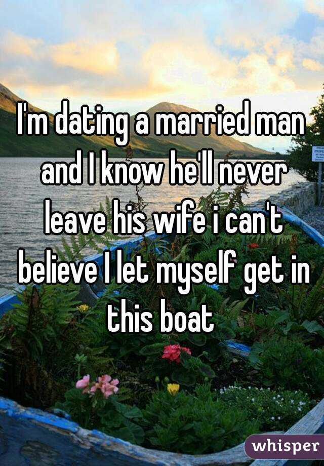 Am dating a married man