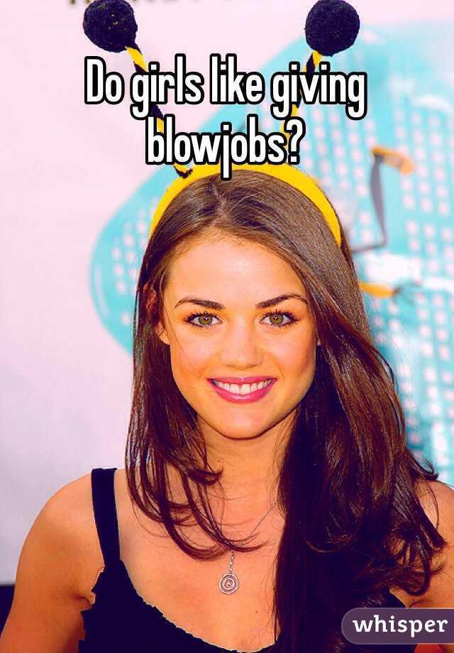 Why do girls like blowjobs