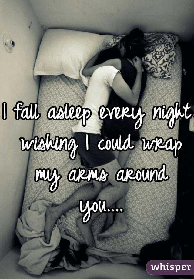 Wrap my arms around you