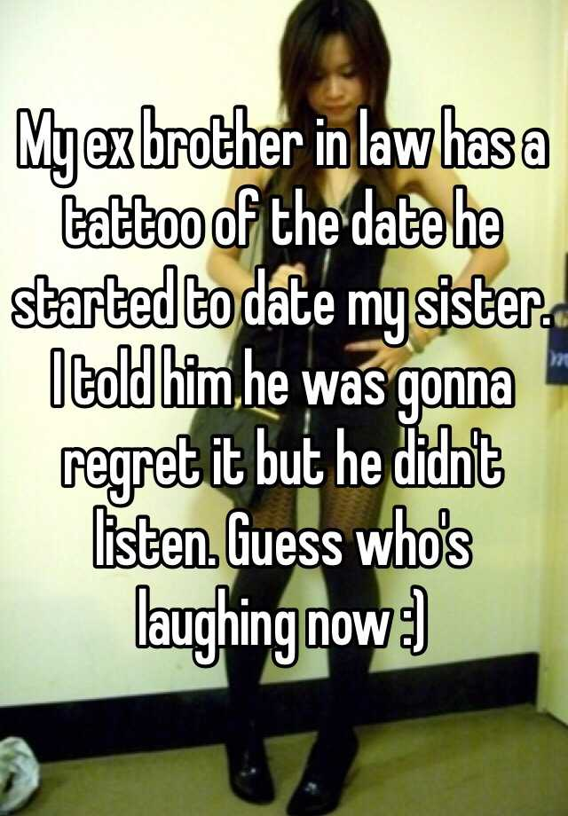 Dating my ex brother in law