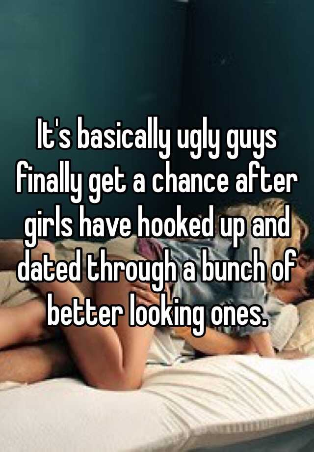 Will a guys hook up with an ugly girl