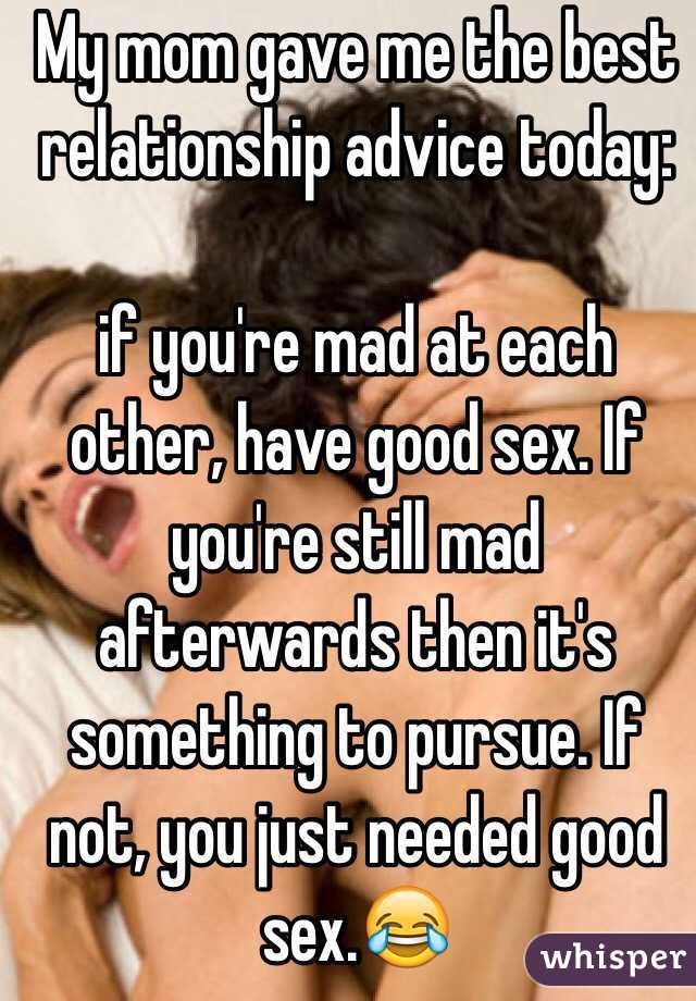 The sex is better when you re mad