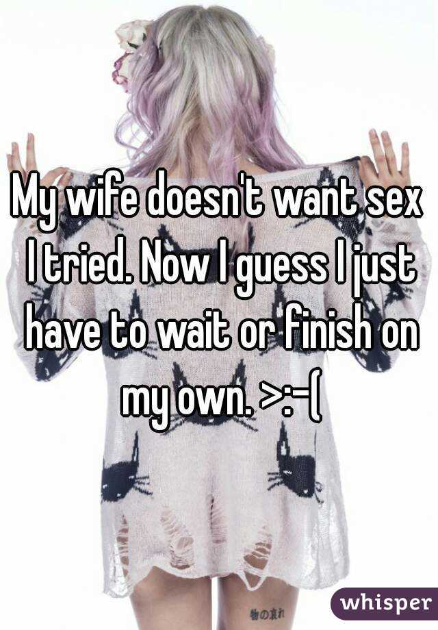 My wife never wants sex