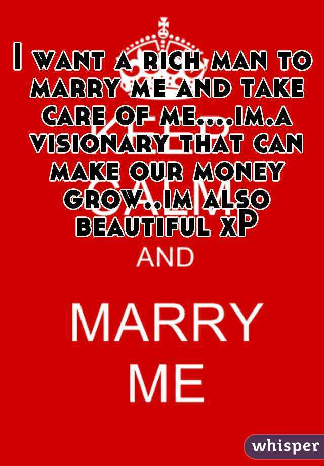 I need to marry a rich man