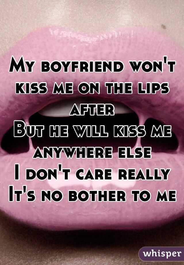 Why Won T He Kiss Me