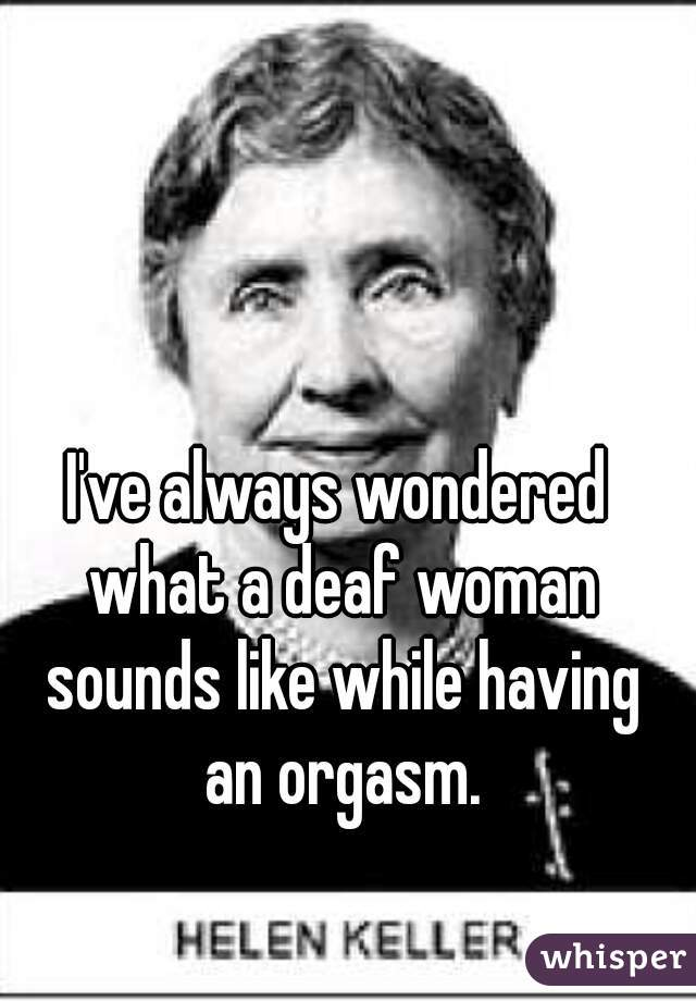 an having orgasm people Deaf