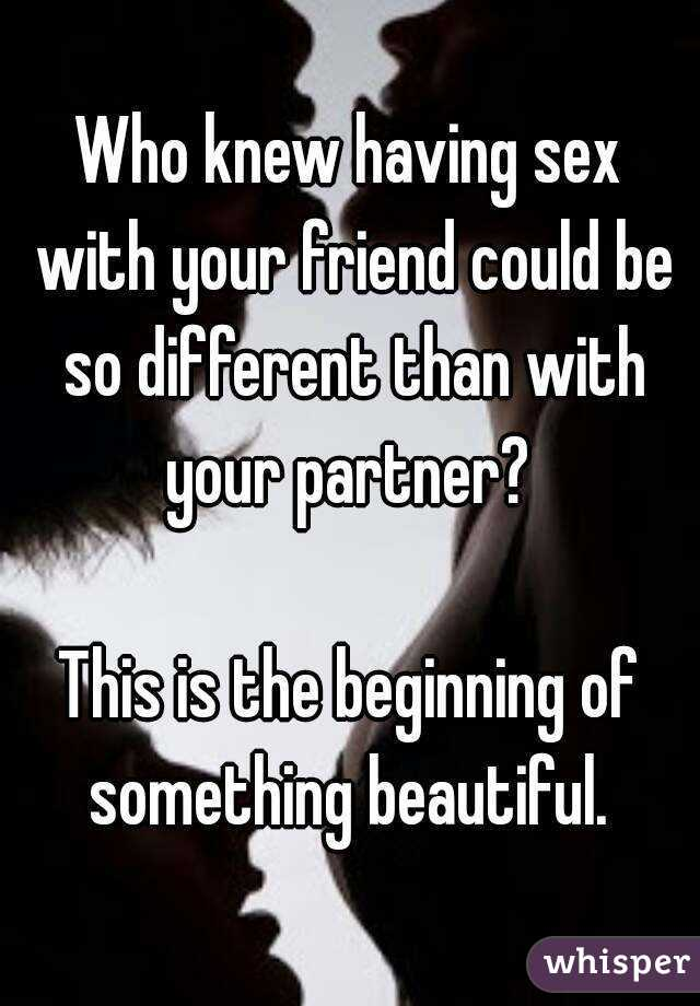 Having sex with your friend