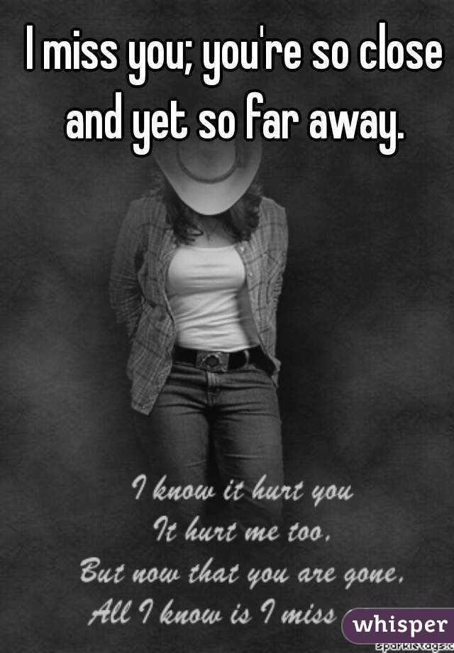 Miss you far away