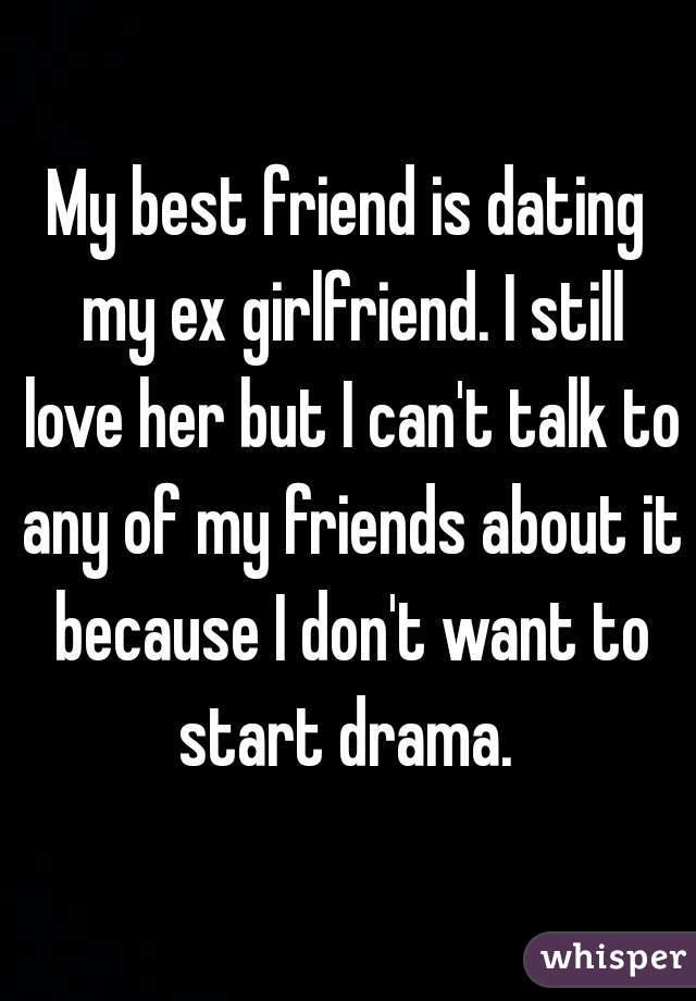 Best friend is dating my ex girlfriend