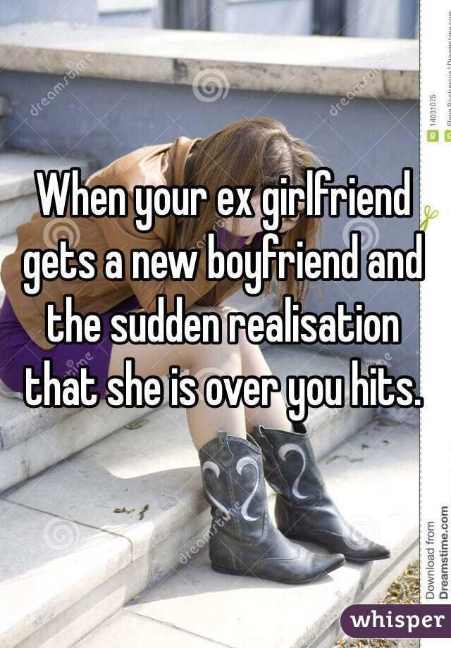 when your ex gets a new boyfriend