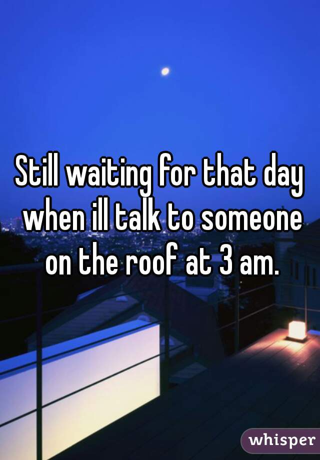 still waiting for someone