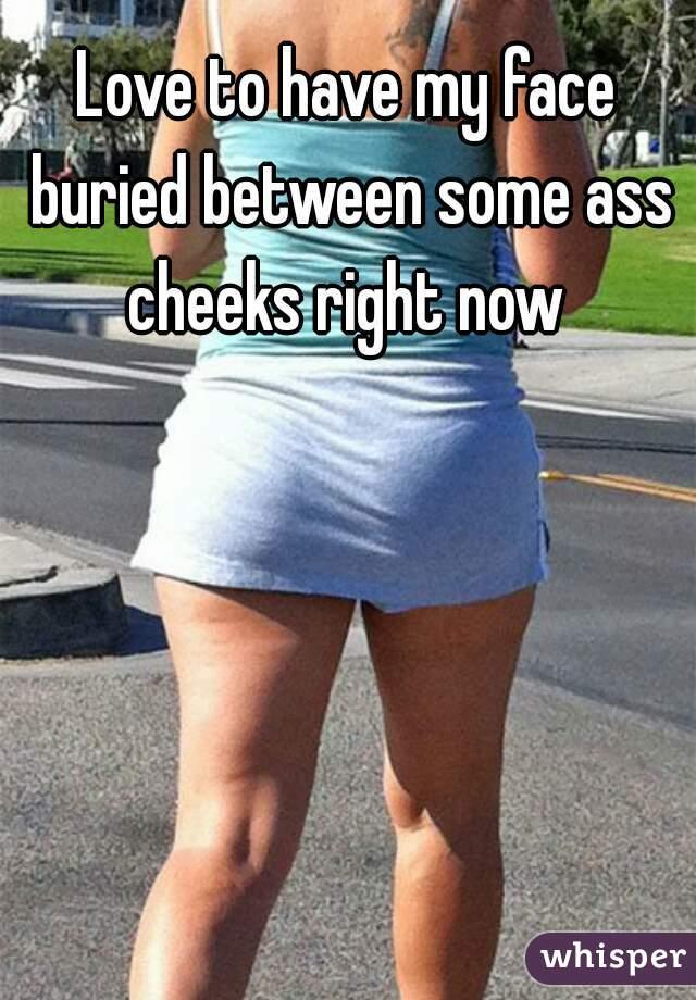 Between ass cheeks