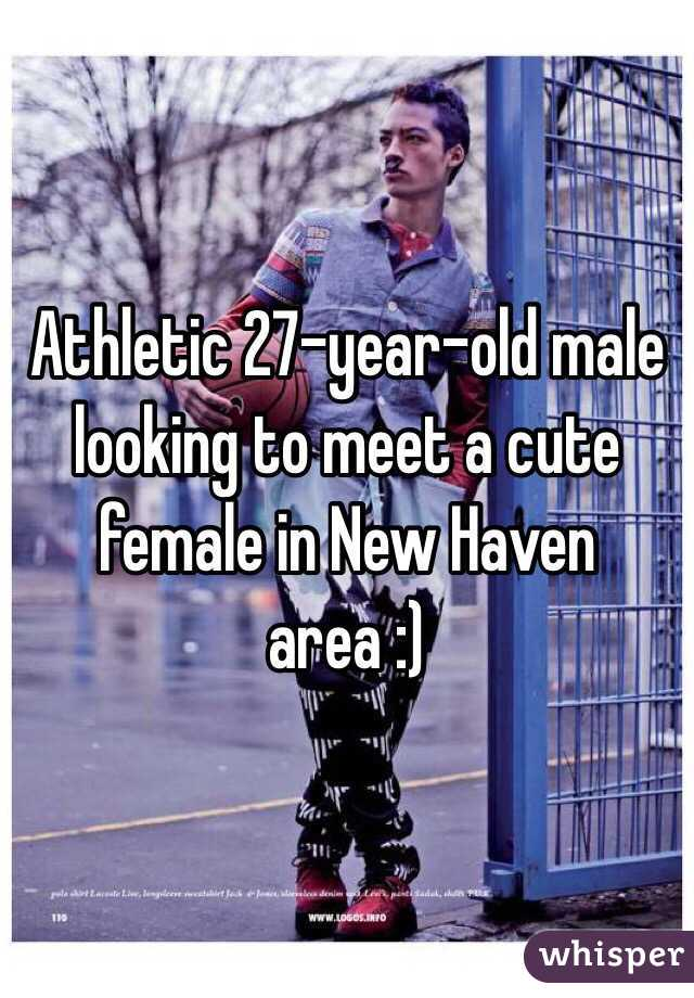 Athletic 27-year-old male looking to meet a cute female in New Haven area :)