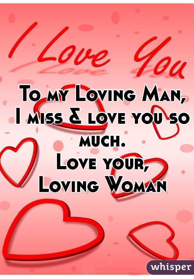 I miss my man so much