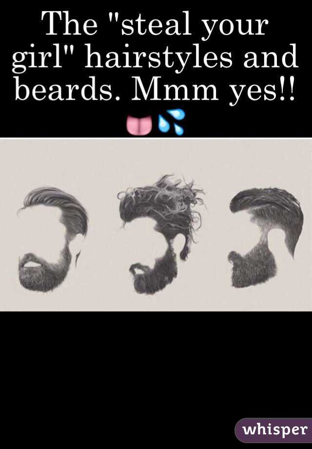 Steal Your Girl Hairstyles And Beards Mmm Yes - Hairstyle steal your girl
