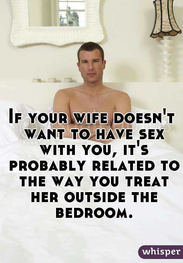 Wife doesn t want to have sex