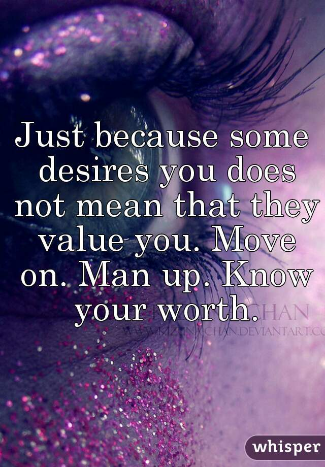 when a man desires you
