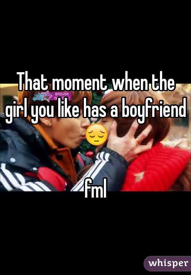 i like a girl who has a boyfriend