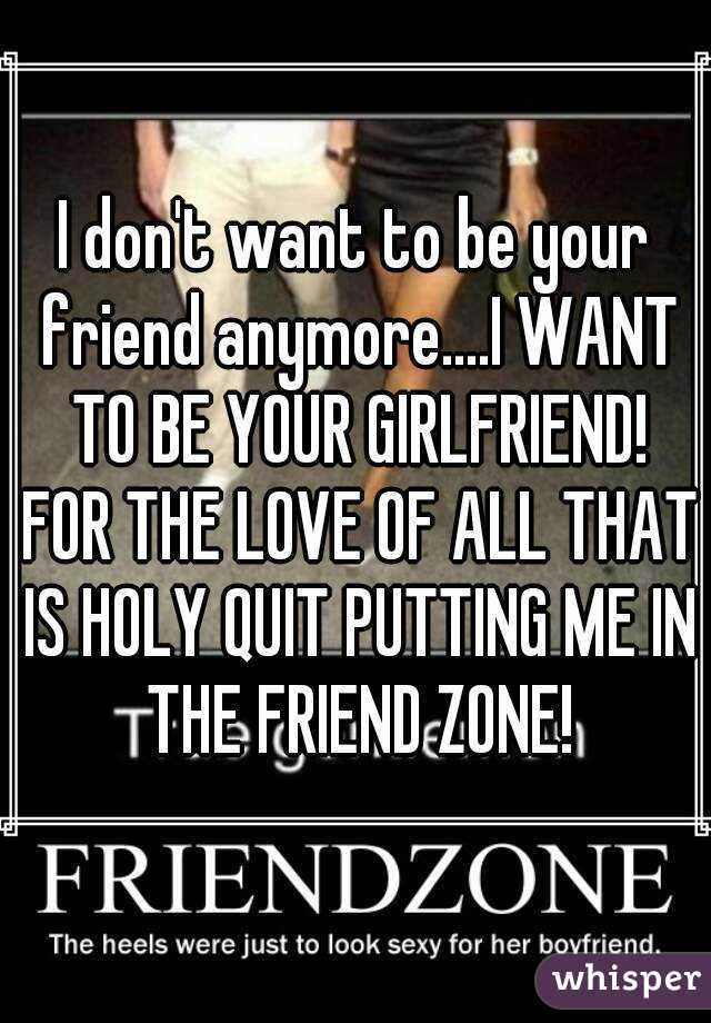 I don t want to be your girlfriend