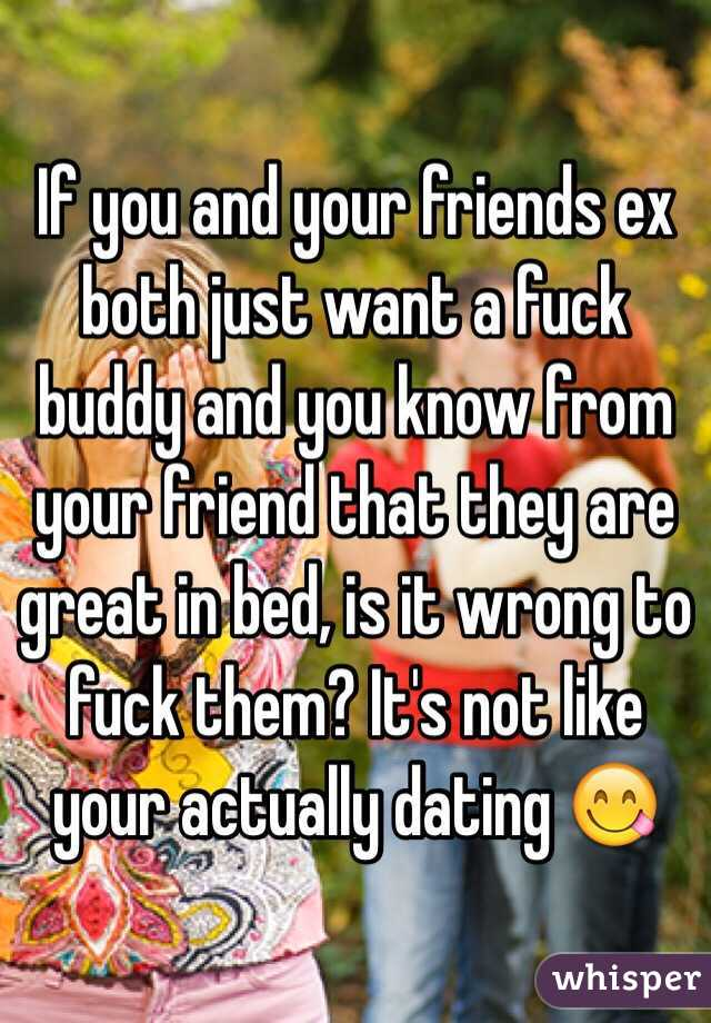 Is Dating Your Friends Ex Wrong