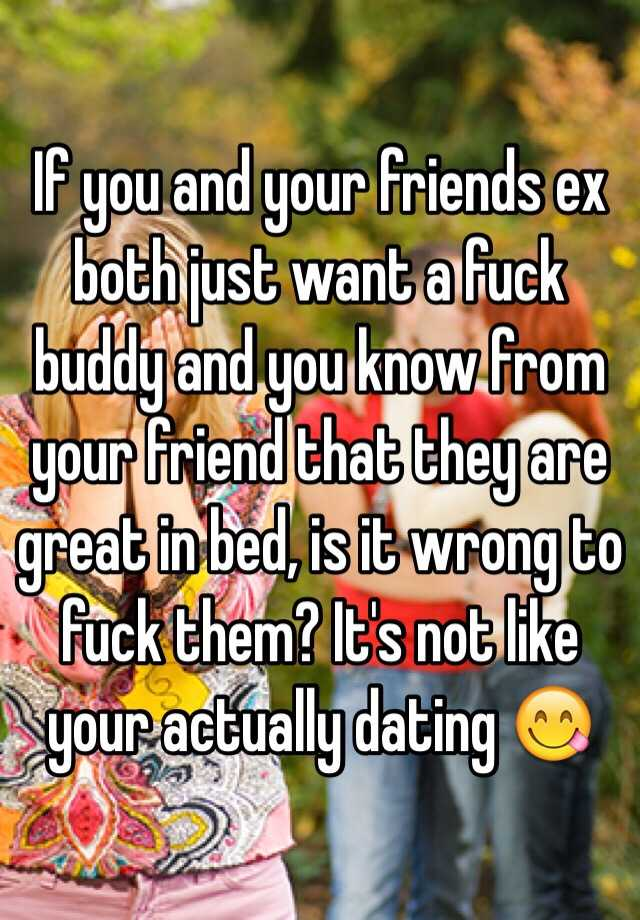 The problem with dating friends ex